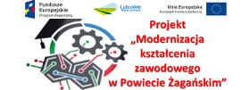 Baner: Projekt Modernizacja szkolnictwa zawodowego w Powiecie Żagańskim